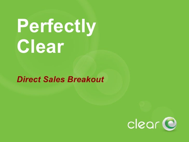 Perfectly Clear Direct Sales Breakout