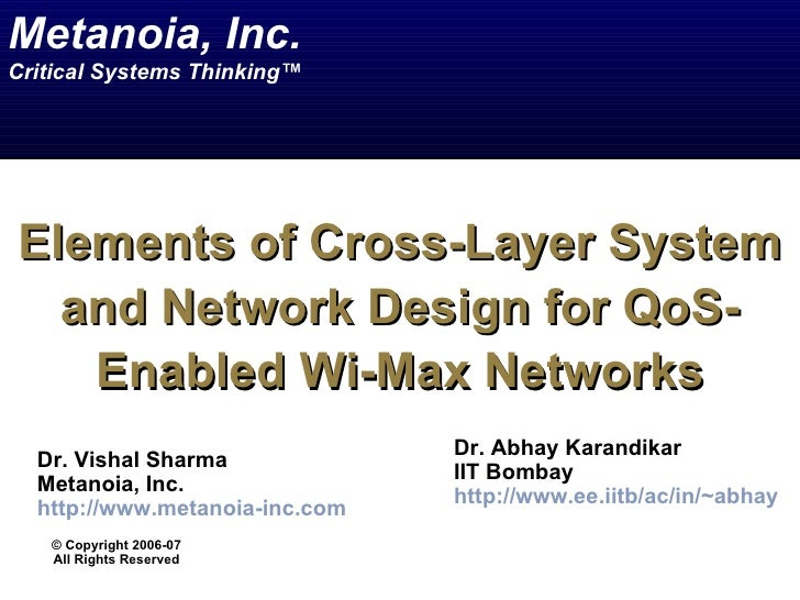 Metanoia, Inc.Critical Systems Thinking™Elements of Cross-Layer System  and Network Design for QoS-   Enabled Wi-Max Netwo...