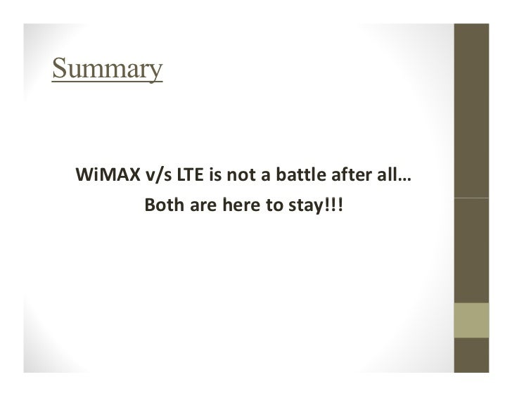 wimax vs lte Gsm carriers widely plan to back lte, but wimax will push competitors in the us.