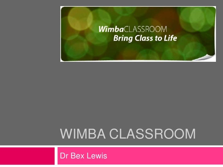 WimbA Classroom<br />Dr Bex Lewis<br />