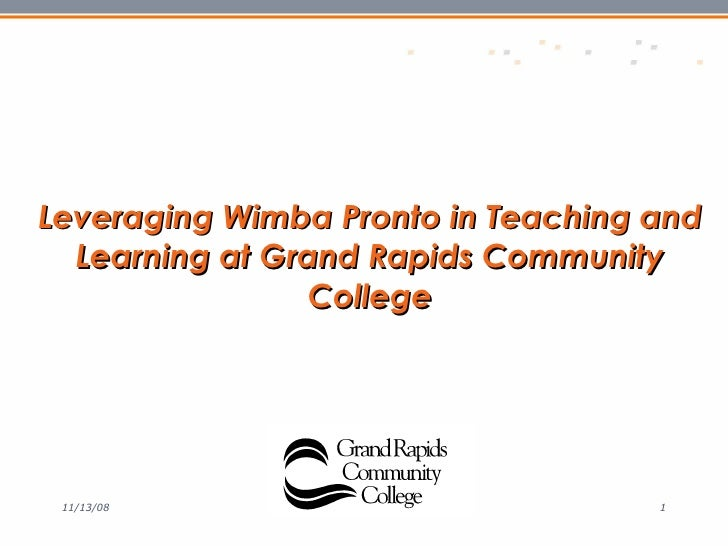 Leveraging Wimba Pronto in Teaching and Learning at Grand Rapids Community College