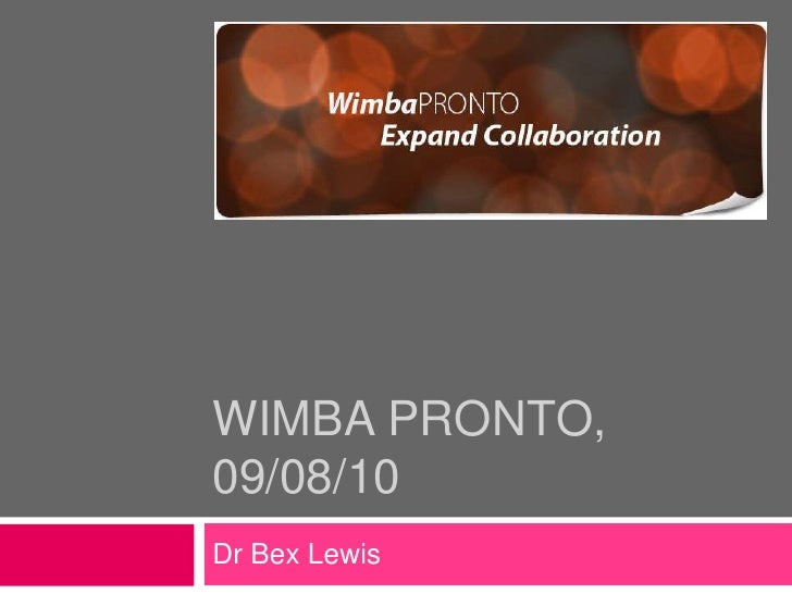 WimbA Pronto, 09/08/10<br />Dr Bex Lewis<br />