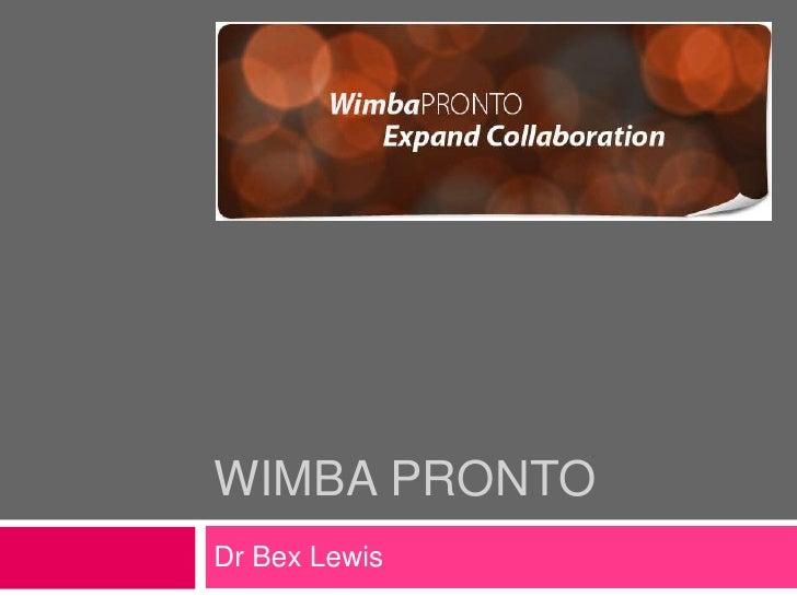 WimbAPronto<br />Dr Bex Lewis<br />