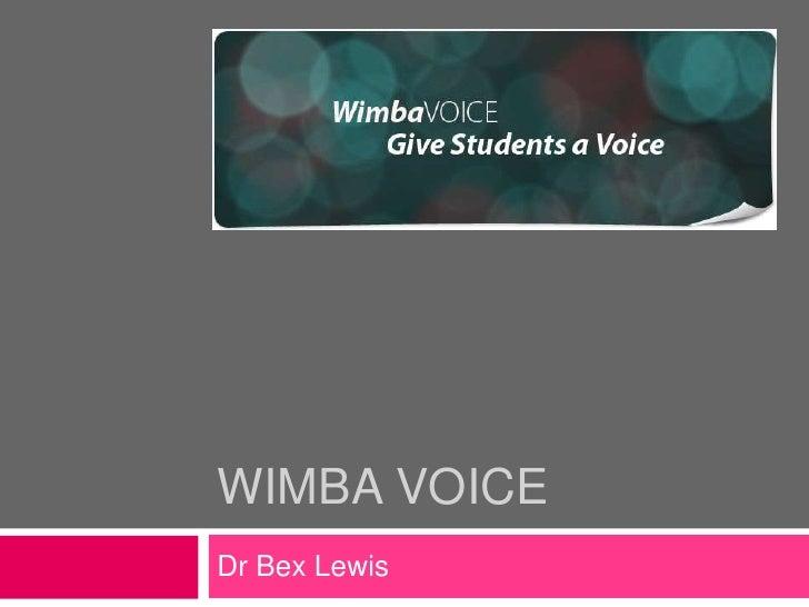 WimbAVOICE<br />Dr Bex Lewis<br />