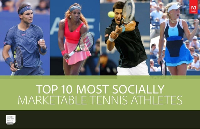 TOP 10 MOST SOCIALLY MARKETABLE TENNIS ATHLETES
