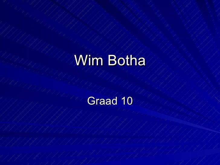 Wim Botha Graad 10