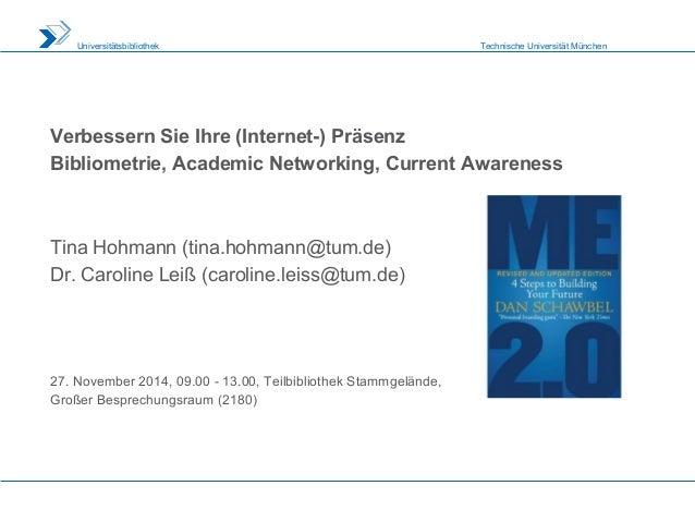Technische Universität MünchenUniversitätsbibliothek Verbessern Sie Ihre (Internet-) Präsenz Bibliometrie, Academic Networ...