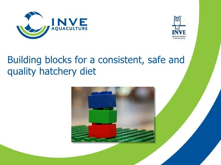 Building blocks for a consistent, safe and quality hatchery diet<br />