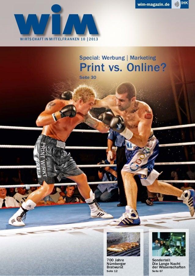wim-magazin.de  W I R T S C H A F T I N M I T T E L F R A N K E N 1 0 | 2013  Special: Werbung | Marketing  Print vs. Onli...