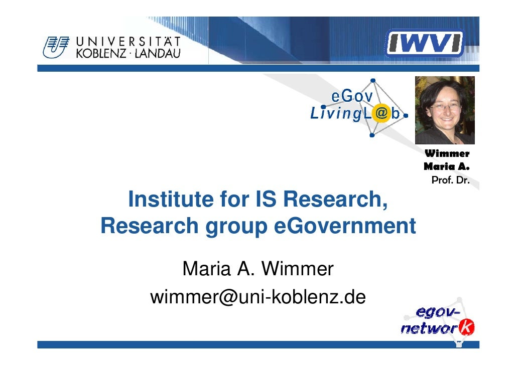 Wimmer                                Maria A.                                 Prof. Dr.    Institute for IS Research, Res...