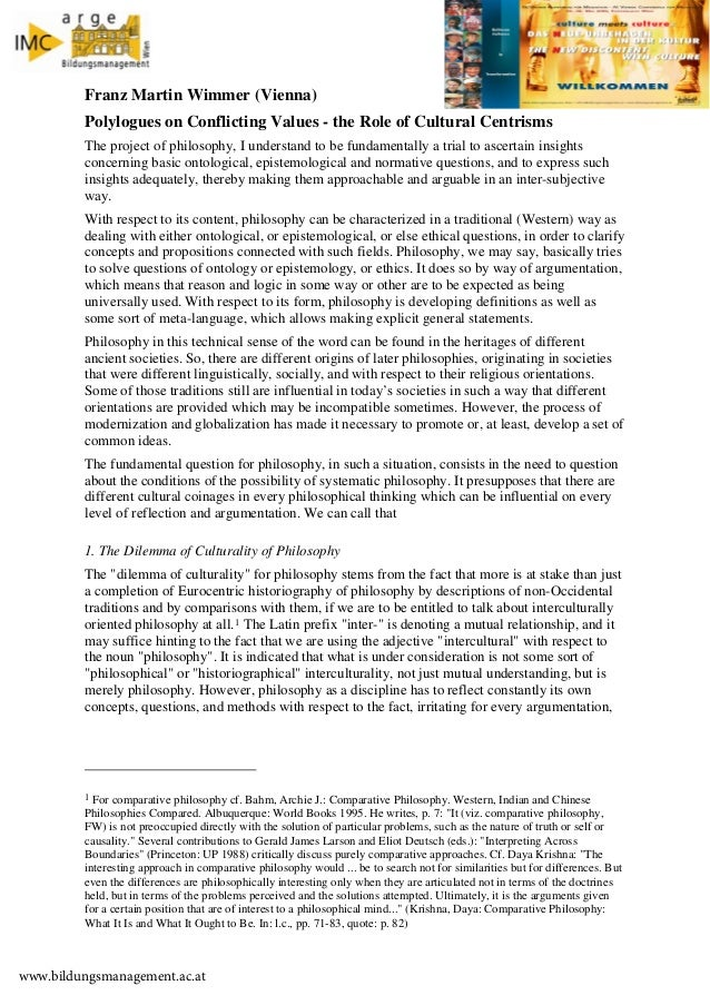 Franz Martin Wimmer (Vienna) Polylogues on Conflicting Values - the Role of Cultural Centrisms The project of philosophy, ...