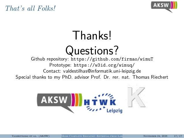 That's all Folks! Thanks! Questions?Github repository: https://github.com/firmao/wimuT Prototype: https://w3id.org/wimuq/ ...