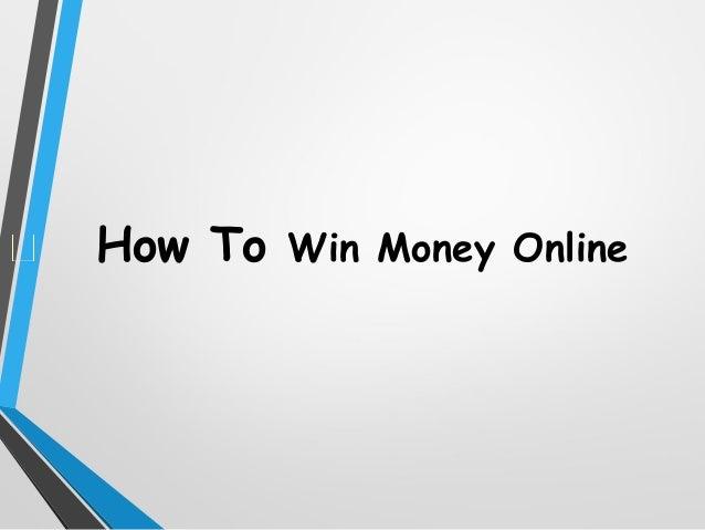 How To Win Money Online