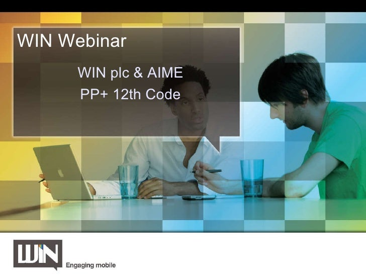 Mobile Innovation WIN's approach Paul Swaddle 30 th  October 2009 WIN plc & AIME PP+ 12th Code WIN Webinar