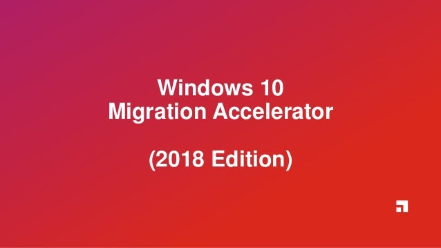Windows 10 Migration Tips, Tricks, and Strategies