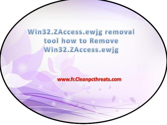 À propos de Win32.ZAccess.ewjg Win32.ZAccess.ewjg est classé comme un programme indésirable qui est développé par les cybe...