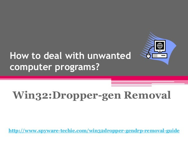 Win32:Dropper-gen Removal