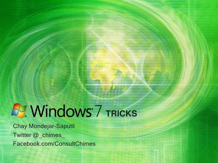 TRICKS<br />Chay Mondejar-Saputil<br />Twitter @_chimes_<br />Facebook.com/ConsultChimes<br />