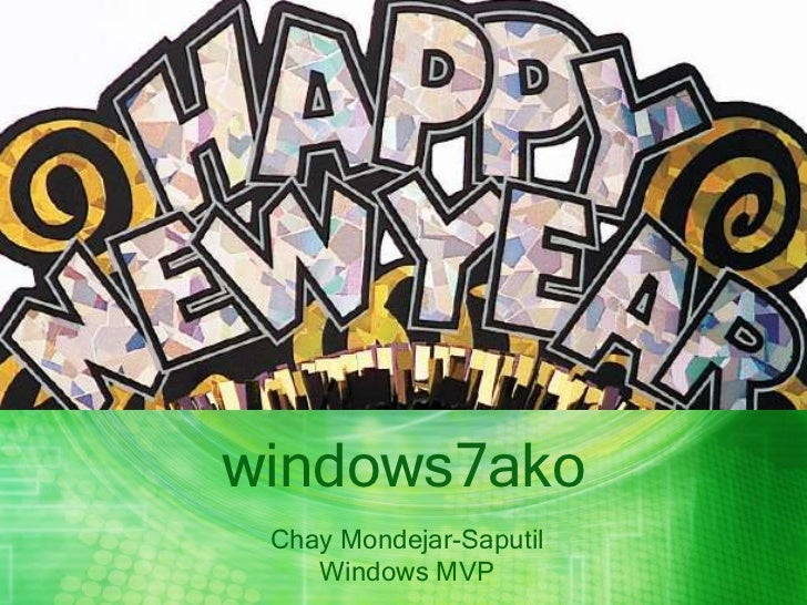 windows7ako<br />Chay Mondejar-SaputilWindows MVP<br />