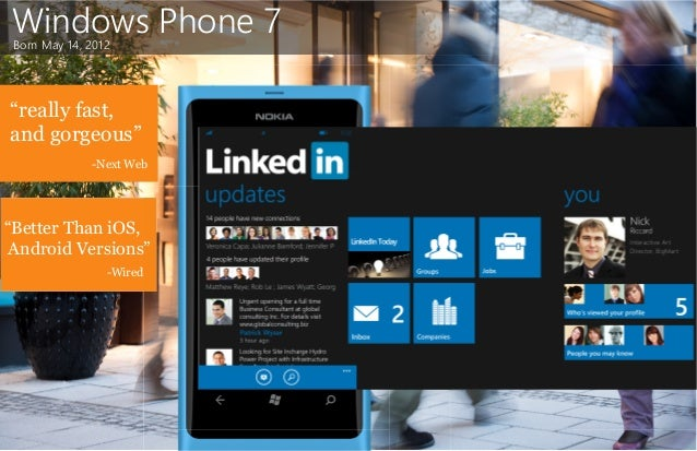 """Windows Phone 7 Born May 14, 2012""""really fast,and gorgeous""""              -Next Web""""Better Than iOS, Android Versions""""     ..."""