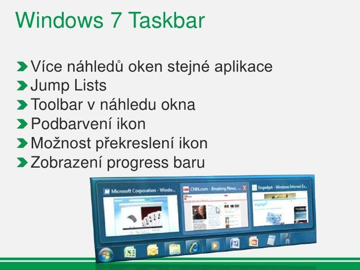 Taskbar - přehled  Spojení funkcionality    Quick launch    Notification area    Desktop shortcut    Seznam běžících aplik...