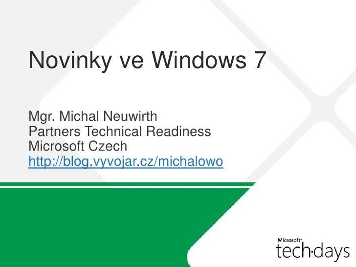 Demo & Video http://www.MSTV.cz http://blogs.msdn.com/vyvojari Po uvedení Windows 7 RC verze