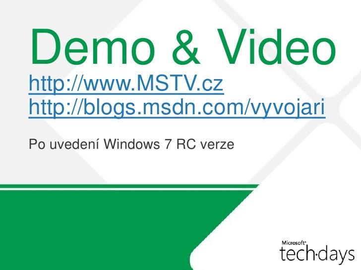 Windows Vista & Windows 7                                 Windows 7  Malé změny: Aplikace splňující požadavky na logo Wind...