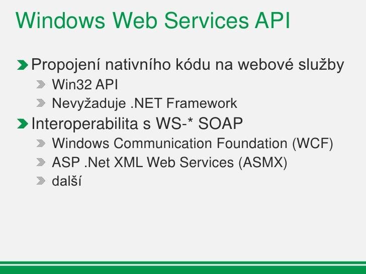 Podporované konfigurace                              Bezpečnost   Transport     HTTP, TCP, UDP             WS-Security 1.0...