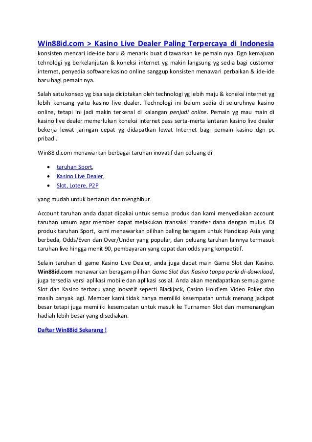 Win88id.com > Kasino Live Dealer Paling Terpercaya di Indonesia konsisten mencari ide-ide baru & menarik buat ditawarkan k...