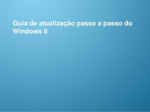 CONFIDENCIAL 1/53 Guia de atualização passo a passo do Windows 8