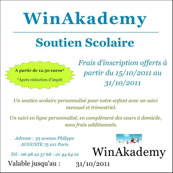 WinAkademy            Soutien Scolaire                                 Frais d'inscription offerts à  A partir de 12.50 eu...