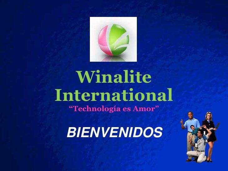 """Winalite <br />International<br />""""Technología es Amor""""<br />BIENVENIDOS<br />"""
