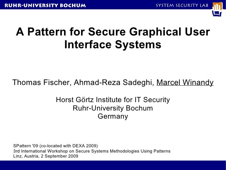 RuhR-University Bochum                                              System Security Lab   A Pattern for Secure Graphical U...