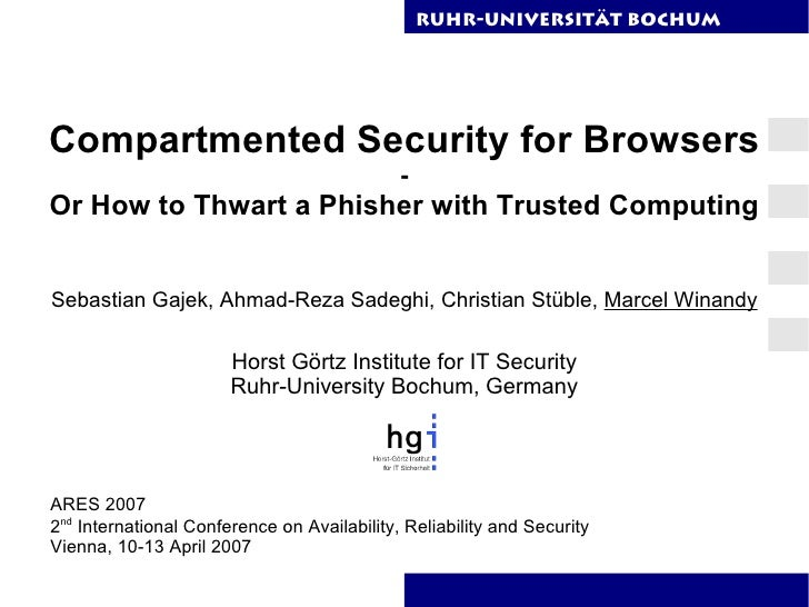 RuhR-Universität Bochum     Compartmented Security for Browsers                                              - Or How to T...