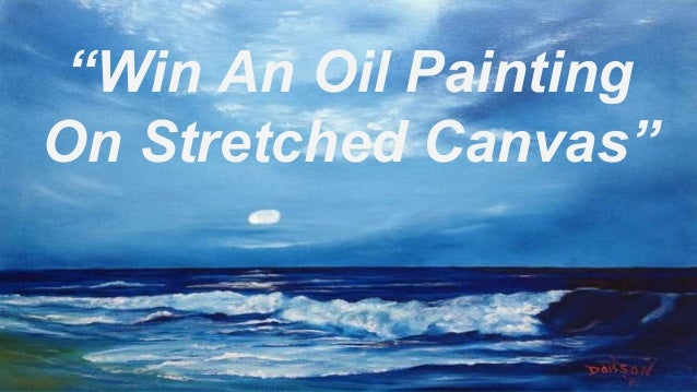 """""""Win An Oil Painting On Stretched Canvas"""""""