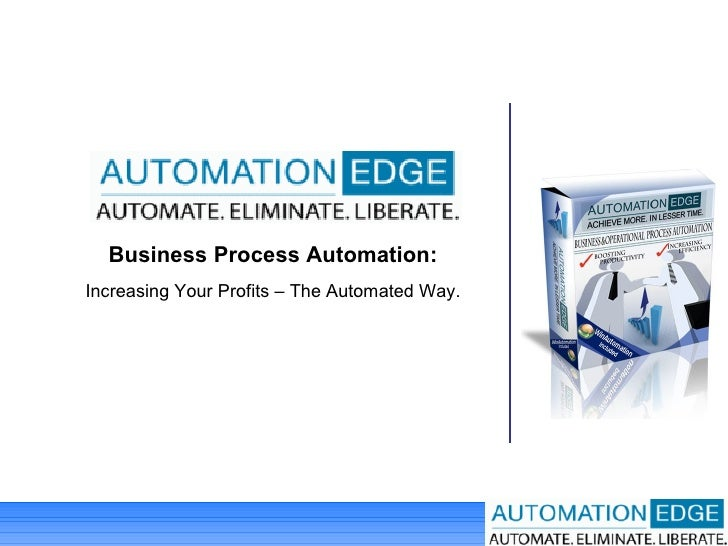 Business Process Automation: Increasing Your Profits – The Automated Way.