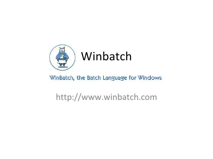 Winbatch http://www.winbatch.com