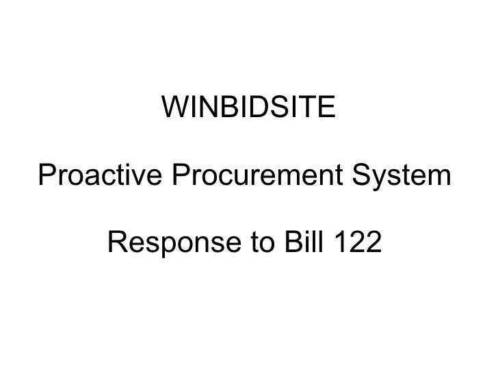 WINBIDSITE Proactive Procurement System  Response to Bill 122