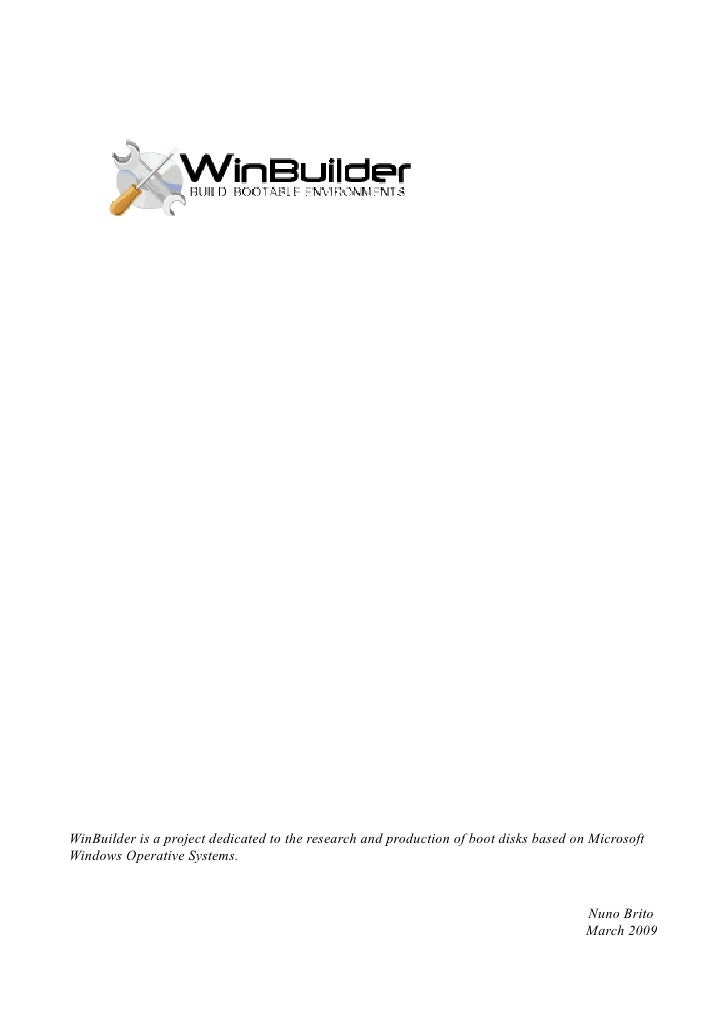 WinBuilder is a project dedicated to the research and production of boot disks based on Microsoft Windows Operative System...