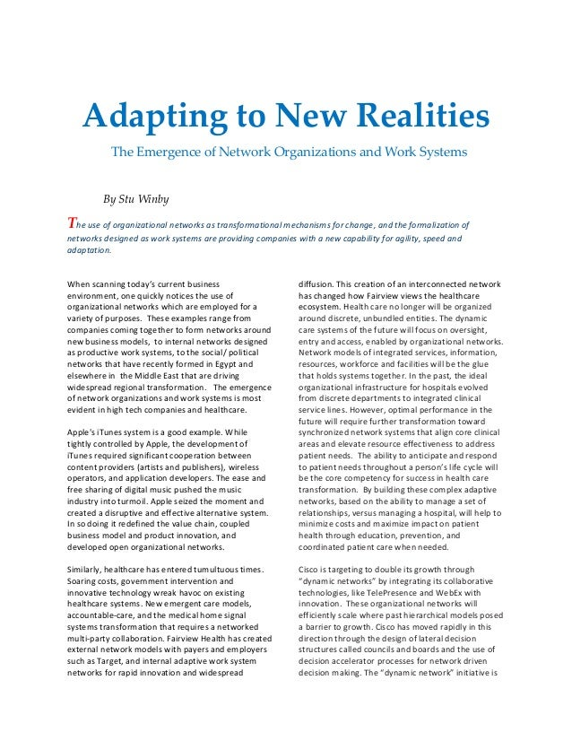 Adapting to New RealitiesThe Emergence of Network Organizations and Work SystemsBy Stu WinbyThe use of organizational netw...