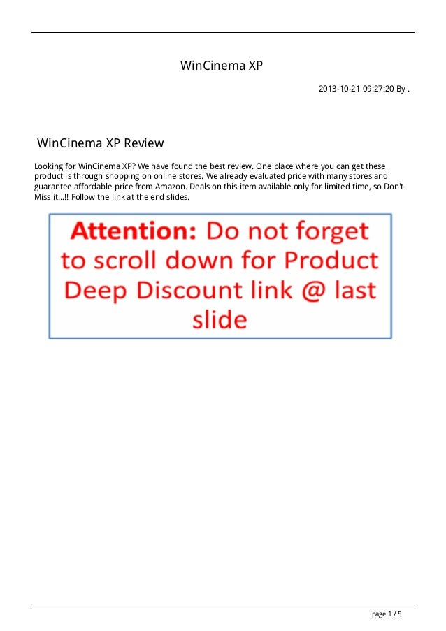WinCinema XP 2013-10-21 09:27:20 By .  WinCinema XP Review Looking for WinCinema XP? We have found the best review. One pl...