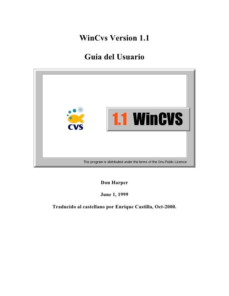 WinCvs Version 1.1              Guía del Usuario                     Don Harper                     June 1, 1999Traducido ...