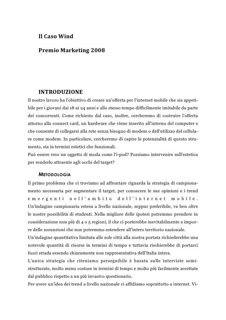 Il Caso Wind       Premio Marketing 2008          INTRODUZIONE Il nostro lavoro ha l'obiettivo di creare un'offerta per l'...