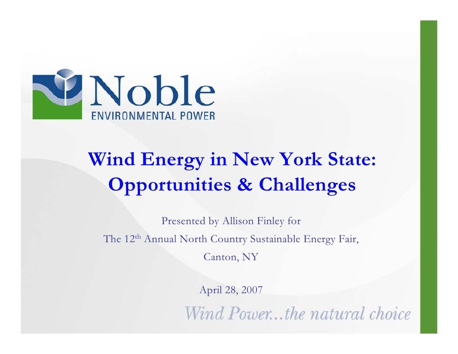 Wind Energy in New York State:  Opportunities & Challenges              Presented by Allison Finley for  The 12th Annual N...