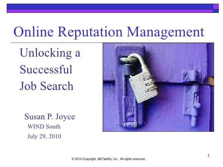 Online Reputation Management <ul><li>Unlocking a </li></ul><ul><li>Successful </li></ul><ul><li>Job Search </li></ul><ul><...