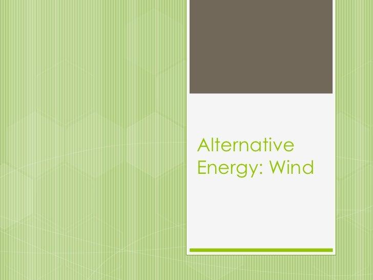 Alternative Energy: Wind<br />
