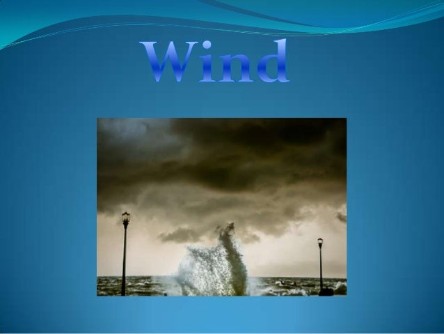 What is wind ?   Wind is moving air and a flow of gas .It can go 75 -88   kilometres an hour .Gale  force winds turns a st...