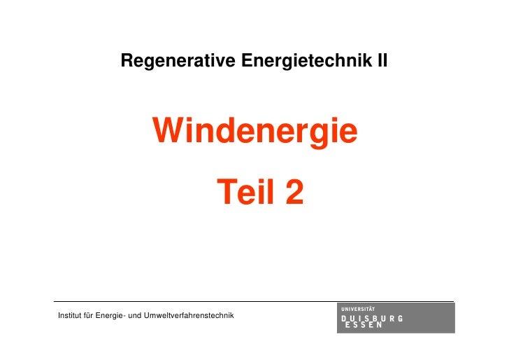 Regenerative Energietechnik II                              Windenergie                                             Teil 2...