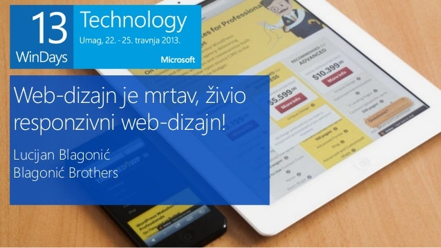 Web-dizajn je mrtav, živioresponzivni web-dizajn!Lucijan BlagonićBlagonić Brothers