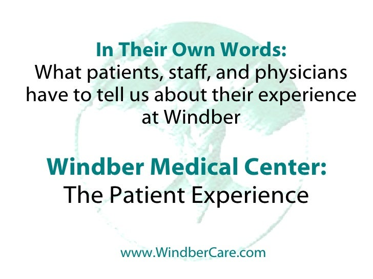 Windber Medical Center: The Patient Experience In Their Own Words: What patients, staff, and physicians have to tell us ab...